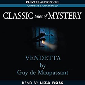 Classic Tales of Mystery: Vendetta | [Guy de Maupassant]