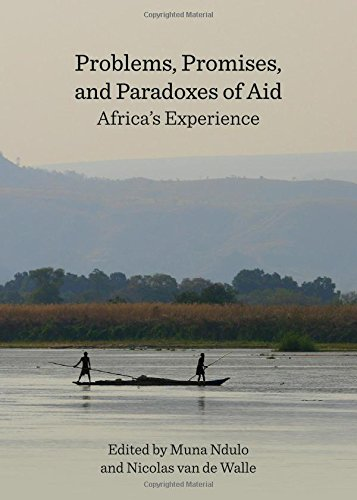 Problems, Promises, and Paradoxes of Aid: Africa's Experience (Cornell Institute for African Development)