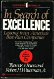 In Search Of Excellence: Lessons From America's Best-run Companies. (0446378445) by Peters, Thomas J. & Waterman, Jr., Robert H.