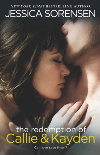 The Redemption of Callie & Kayden by Jessica Sorensen
