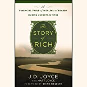 The Story of Rich: A Financial Fable of Wealth and Reason During Uncertain Times | [J. D. Joyce, Brian Wesbury]