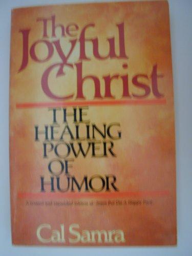 The Joyful Christ: The Healing Power of Humor
