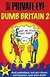 Dumb Britain: Bk. 2 (Private Eye)