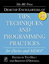The MC Press Desktop Encyclopedia of Tips, Techniques, and Programming Practices for iSeries and AS/400
