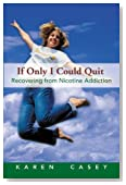 If Only I Could Quit: Recovering From Nicotine Addiction