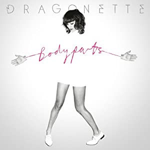 Dragonette – Bodyparts