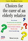 Choices for the Carer of an Elderly Relative (Carers Handbook) (0862422639) by Lewycka, Marina