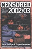 Censored 2003: The Top 25 Censored Stories (1583225153) by Peter Phillips