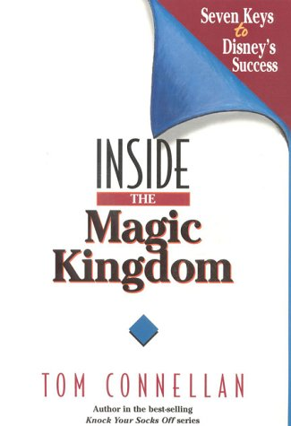 Inside the Magic Kingdom : Seven Keys to Disney&#39;s Success