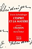 echange, troc Erwin Schrödinger, Michel Bitbol - L'Esprit et la Matière