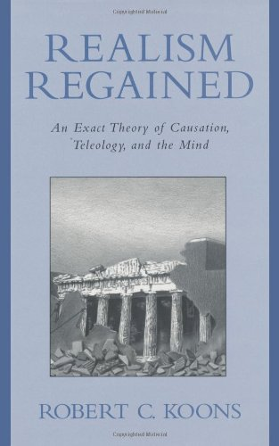 Realism Regained: An Exact Theory of Causation, Teleology, and the Mind PDF