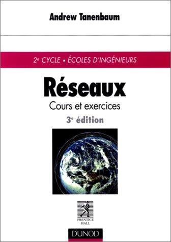 Réseaux : Cours et exercices de 2e cycle, écoles d'ingénieurs, 3e édition