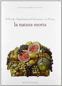 Il presepe napoletano del '700 e la pittura. La natura morta: Gherardo