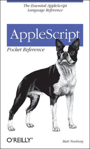AppleScript Pocket Reference: The Essential AppleScript Language Reference
