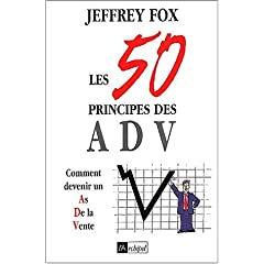 Couverture de Les 50 principes des ADV : Comment devenir un as de la vente de Jeffrey Fox