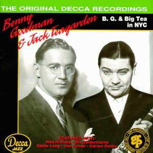 Benny Goodman &  jack teagarden - B.G. & Big Tea in NYC - Zortam Music