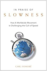 Cover of &quot;In Praise of Slowness: How A Wo...
