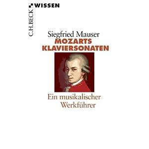 Mozarts Klaviersonaten: Ein musikalischer Werkführer (Beck'sche Reihe)