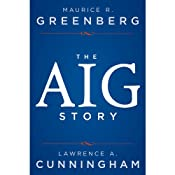 The AIG Story | [Maurice R. Greenberg, Lawrence A. Cunningham]