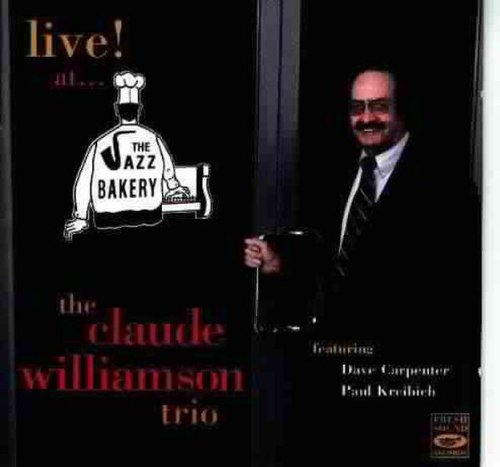 Live at the Jazz Bakery by Claude Williamson