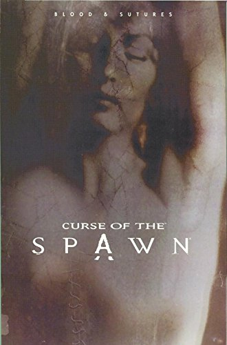 Spawn Curse Of The Spawn Volume 2: Blood & Sutures: Blood and Sutures v. 2