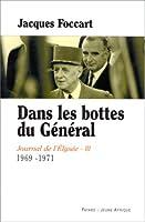 Journal de l'Elysée, tome 3 : Dans les bottes du Général, 1969 - 1971