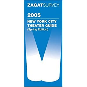 Zagat Survey New York City Theater Guide Daniel Simmons and Troy Segal
