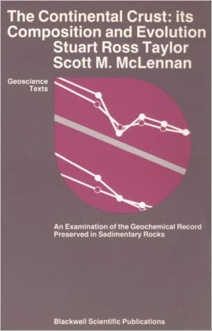 The Continental Crust: Its Composition and Evolution: An Examination of the Geochemical Record Preserved in Sedimentary Rocks written by Stuart R. Taylor