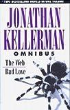 Jonathan Kellerman Omnibus: The Web; Bad Love (0316853666) by Jonathan Kellerman