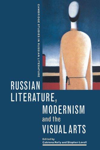 Russian Literature, Modernism and the Visual Arts (Cambridge Studies in Russian Literature)