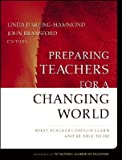 img - for Preparing Teachers for a Changing World: What Teachers Should Learn and Be Able to Do   [PREPARING TEACHERS FOR A CHANG] [Paperback] book / textbook / text book
