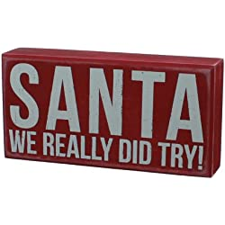 """Santa We Really Did Try"" Hanging or Standing Décor Wood Box Sign for the Home Bar - Office - Desk, Wall or Tabletop Display - 8"" X 4"""