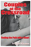 img - for Couples at the Crossroad: Finding the Path with a Heart book / textbook / text book