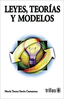 Leyes, Teorias Y Modelos/ Laws, Theories and Models: Temas Basicos