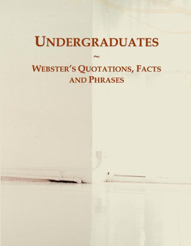 Undergraduates: Webster's Quotations, Facts and Phrases