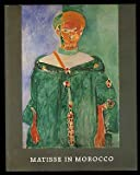 Matisse in Morocco: Paintings & Drawings, 1912-1913 (0894681400) by Schneider, Pierre