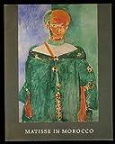 Matisse in Morocco: Paintings & Drawings, 1912-1913