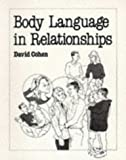 Body Language in Relationships (Overcoming common problems) (0859696553) by David Cohen