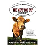 The Meat You Eat: How Corporate Farming Has Endangered Americas Food Supply [Paperback] [2005] Reprint Ed. Ken Midkiff, Wendell Berry