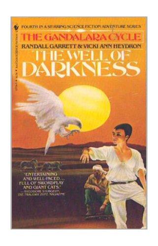 The Well of Darkness (Gandalara Cycle, Vol. 4), Randall Garrett, Vicki Ann Heydron