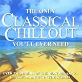 The Only Classical Chillout Album You'll Ever Need Various