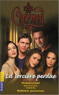 Charmed, tome 11 : La Sorci�re perdue  par Elizabeth Lenhard