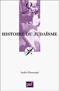 histoire du judaisme par Andr� Chouraqui
