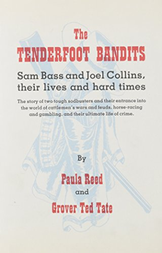 Tenderfoot Bandits: Sam Bass and Joel Collins, Their Lives and Hard Times (Great West and Indian Series)