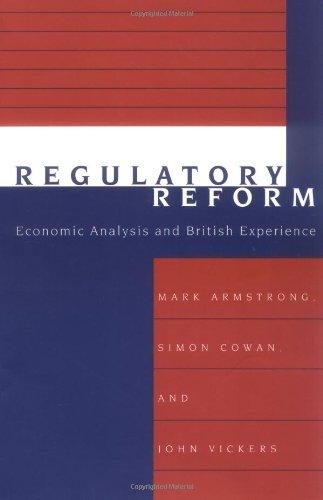 Regulatory Reform: Economic Analysis and British Experience (Regulation of Economic Activity)