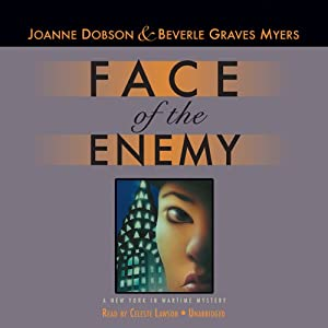 Face of the Enemy: A New York in Wartime Mystery, Book 1 | [Joanne Dobson, Beverle Graves Myers]