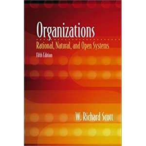 organizations rational natural and open systems 5th edition Organizations: rational, natural, and open systems (international edition) (5th edition) by w richard while emphasizing sociological approaches to organizations.