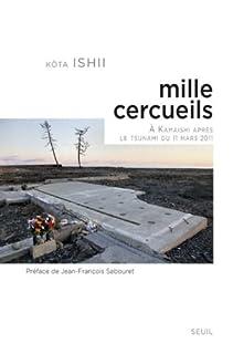 Mille cercueils : à Kamaishi après le tsunami du 11 mars 2011