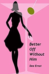 Better Off Without Him (Romantic Comedy)