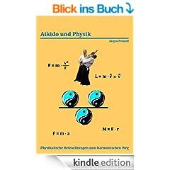 Aikido und Physik: Physikalische Betrachtungen zum harmonischen Weg